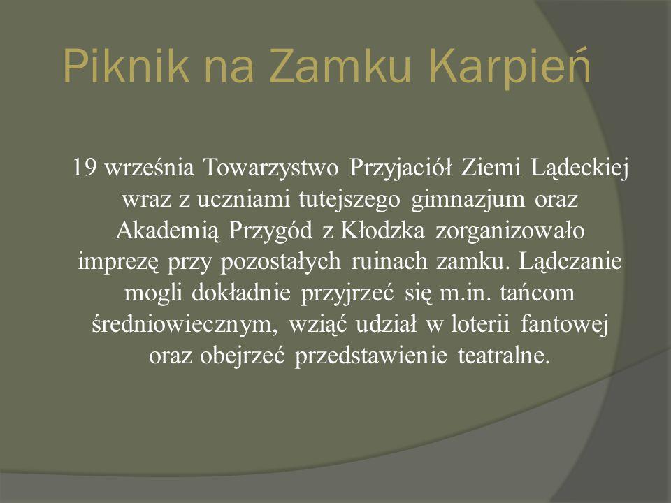Piknik na Zamku Karpień 19 września Towarzystwo Przyjaciół Ziemi Lądeckiej wraz z uczniami tutejszego gimnazjum oraz Akademią Przygód z Kłodzka zorganizowało imprezę przy pozostałych ruinach zamku.