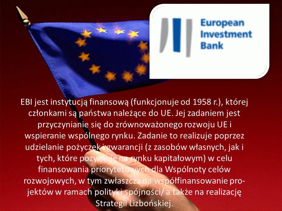 EBI jest instytucją finansową (funkcjonuje od 1958 r.), której członkami są państwa należące do UE. Jej zadaniem jest przyczynianie się do zrównoważo