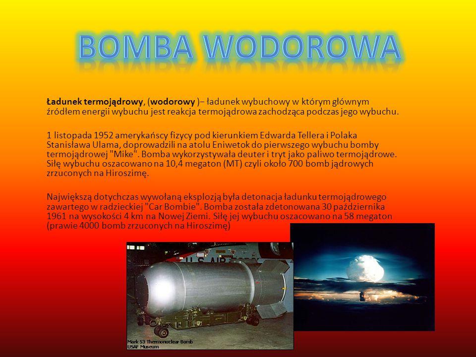 Ładunek termojądrowy, (wodorowy )− ładunek wybuchowy w którym głównym źródłem energii wybuchu jest reakcja termojądrowa zachodząca podczas jego wybuchu.