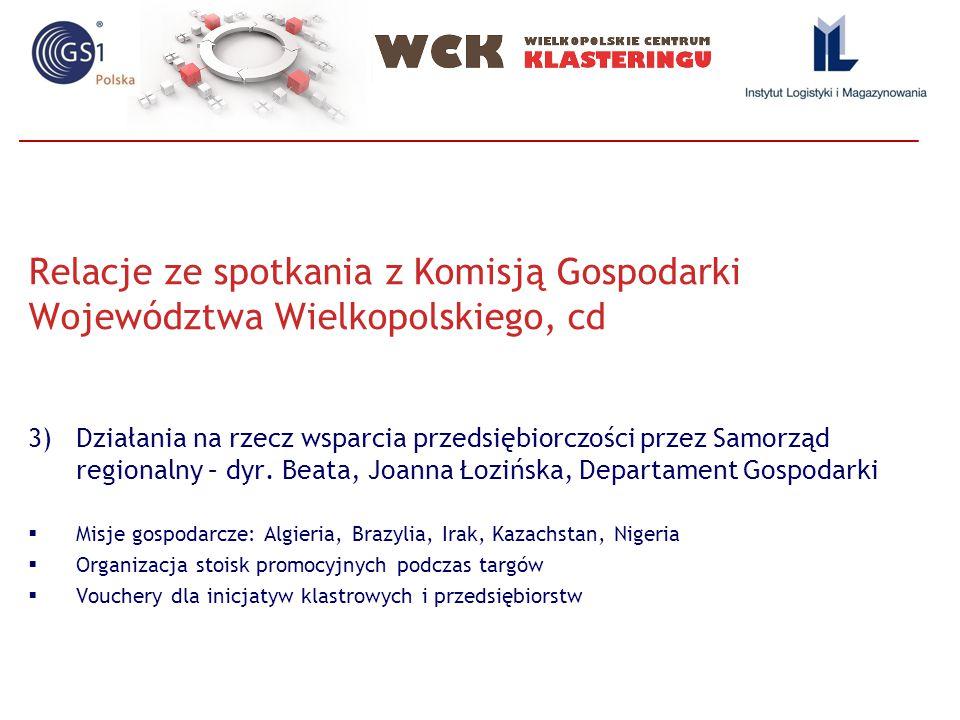 Relacje ze spotkania z Komisją Gospodarki Województwa Wielkopolskiego, cd 3)Działania na rzecz wsparcia przedsiębiorczości przez Samorząd regionalny –
