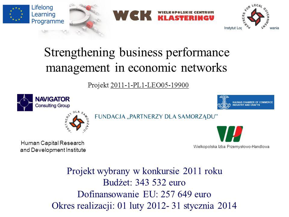 Projekt wybrany w konkursie 2011 roku Budżet: 343 532 euro Dofinansowanie EU: 257 649 euro Okres realizacji: 01 luty 2012- 31 stycznia 2014 Strengthen
