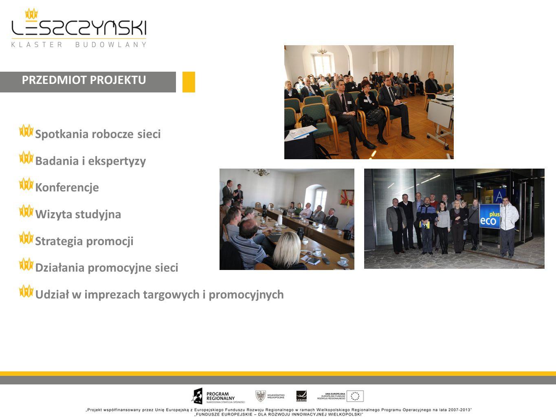 Spotkania robocze sieci Badania i ekspertyzy Konferencje Wizyta studyjna Strategia promocji Działania promocyjne sieci Udział w imprezach targowych i promocyjnych PRZEDMIOT PROJEKTU