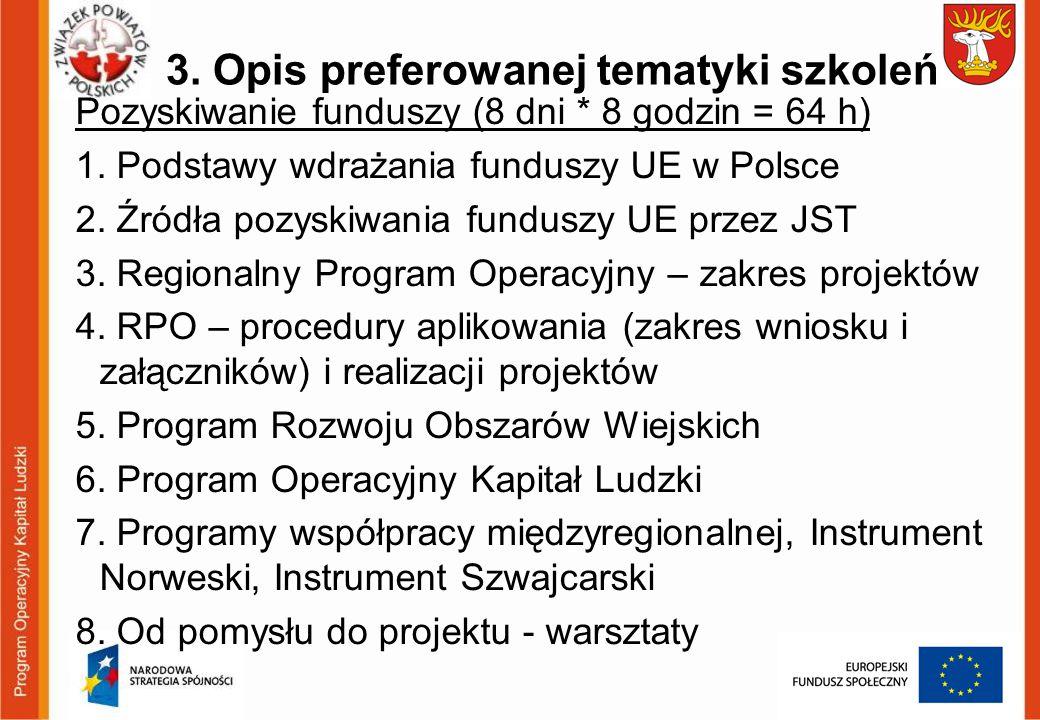 3.Opis preferowanej tematyki szkoleń Lokalne strategie rozwoju (8 dni * 8 godzin=64 h) 1.