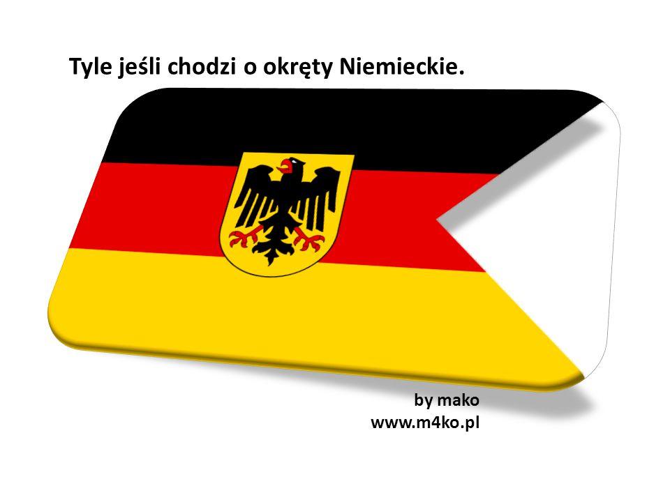 Tyle jeśli chodzi o okręty Niemieckie. by mako www.m4ko.pl