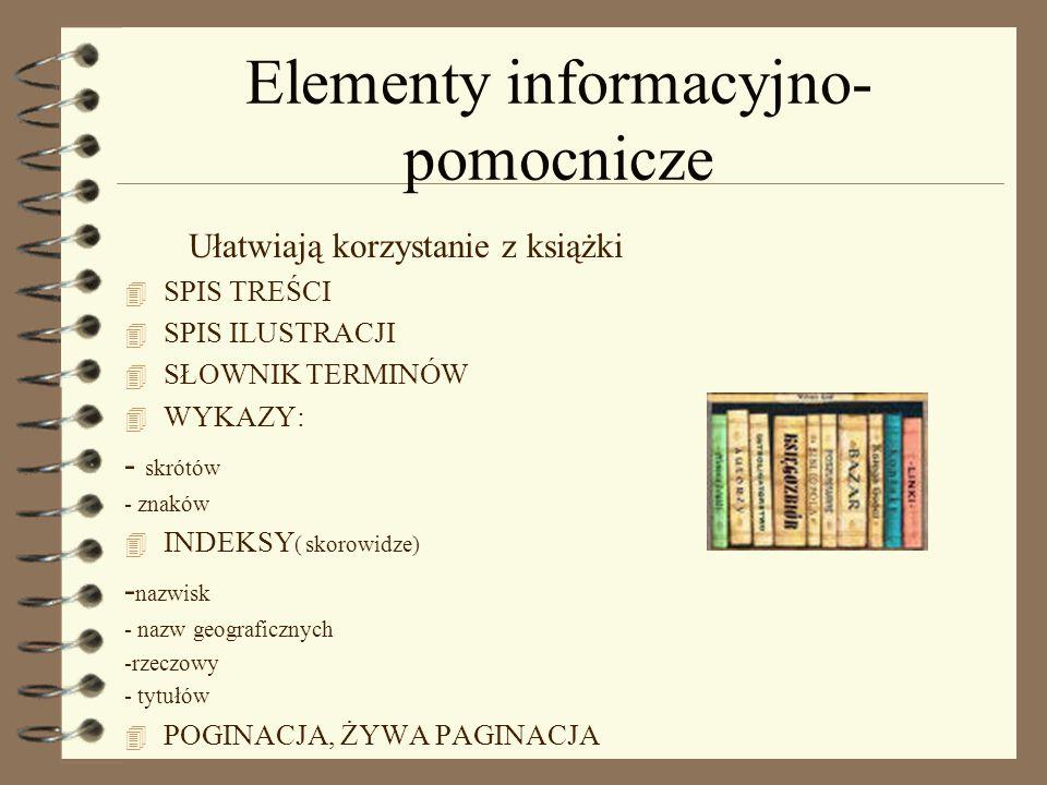 Elementy informacyjno- pomocnicze Ułatwiają korzystanie z książki 4 SPIS TREŚCI 4 SPIS ILUSTRACJI 4 SŁOWNIK TERMINÓW 4 WYKAZY: - skrótów - znaków 4 IN