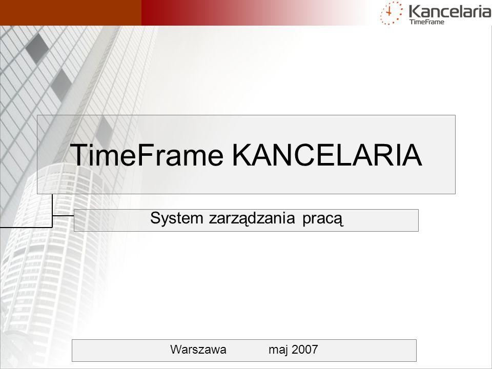 TimeFrame KANCELARIA System zarządzania pracą Warszawamaj 2007