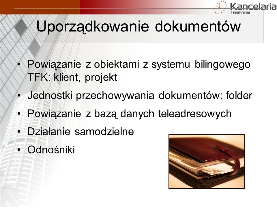 Powiązanie z obiektami z systemu bilingowego TFK: klient, projekt Jednostki przechowywania dokumentów: folder Powiązanie z bazą danych teleadresowych Działanie samodzielne Odnośniki Uporządkowanie dokumentów