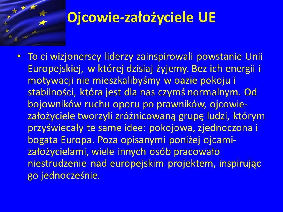 Ojcowie-założyciele UE To ci wizjonerscy liderzy zainspirowali powstanie Unii Europejskiej, w której dzisiaj żyjemy.