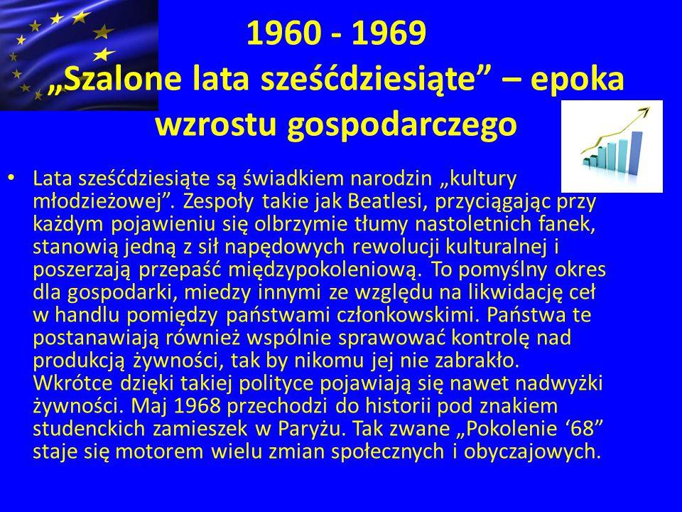 """1960 - 1969 """"Szalone lata sześćdziesiąte – epoka wzrostu gospodarczego Lata sześćdziesiąte są świadkiem narodzin """"kultury młodzieżowej ."""