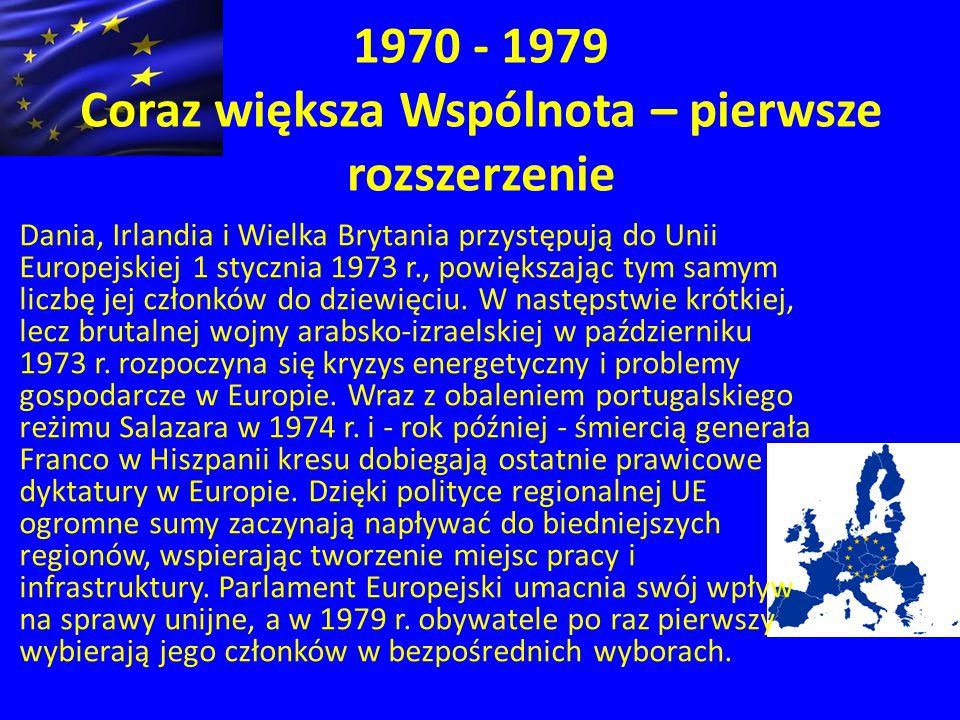 1970 - 1979 Coraz większa Wspólnota – pierwsze rozszerzenie Dania, Irlandia i Wielka Brytania przystępują do Unii Europejskiej 1 stycznia 1973 r., powiększając tym samym liczbę jej członków do dziewięciu.