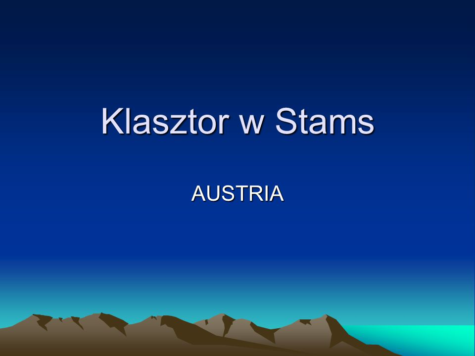 POŁOŻENIE Klasztor cystersów w Stams położony jest na austriackim Tyrolu.