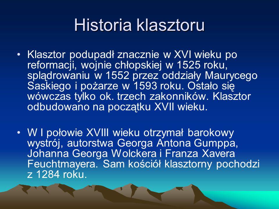 Historia klasztoru Klasztor podupadł znacznie w XVI wieku po reformacji, wojnie chłopskiej w 1525 roku, splądrowaniu w 1552 przez oddziały Maurycego S