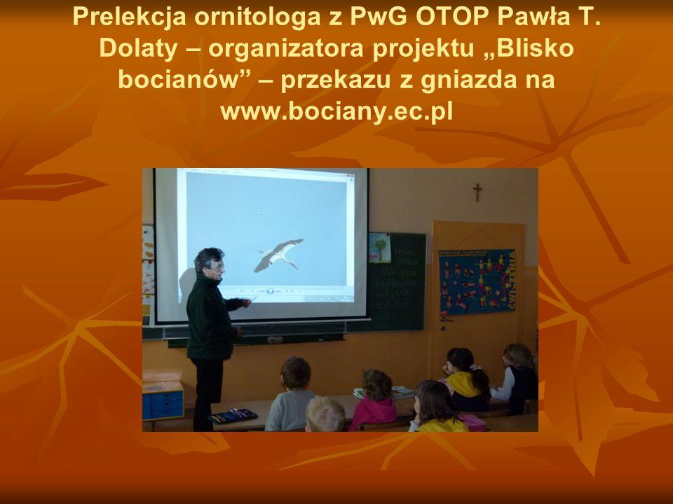 """Prelekcja ornitologa z PwG OTOP Pawła T. Dolaty – organizatora projektu """"Blisko bocianów"""" – przekazu z gniazda na www.bociany.ec.pl"""