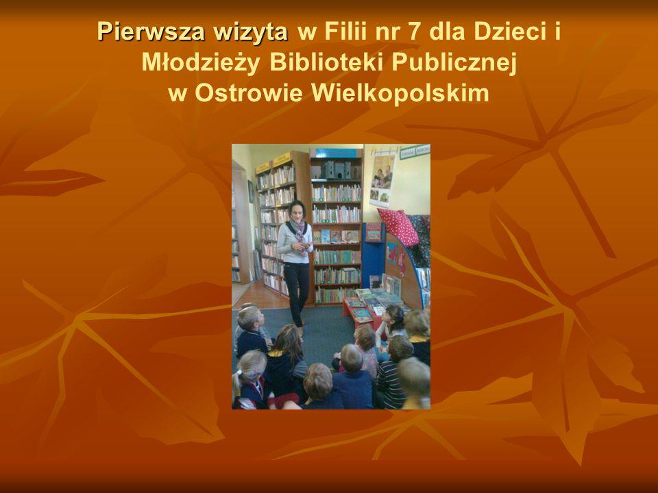Pierwsza wizyta Pierwsza wizyta w Filii nr 7 dla Dzieci i Młodzieży Biblioteki Publicznej w Ostrowie Wielkopolskim
