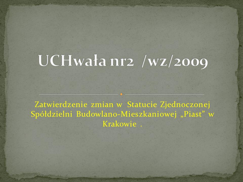 """Zatwierdzenie zmian w Statucie Zjednoczonej Spółdzielni Budowlano-Mieszkaniowej """"Piast w Krakowie."""