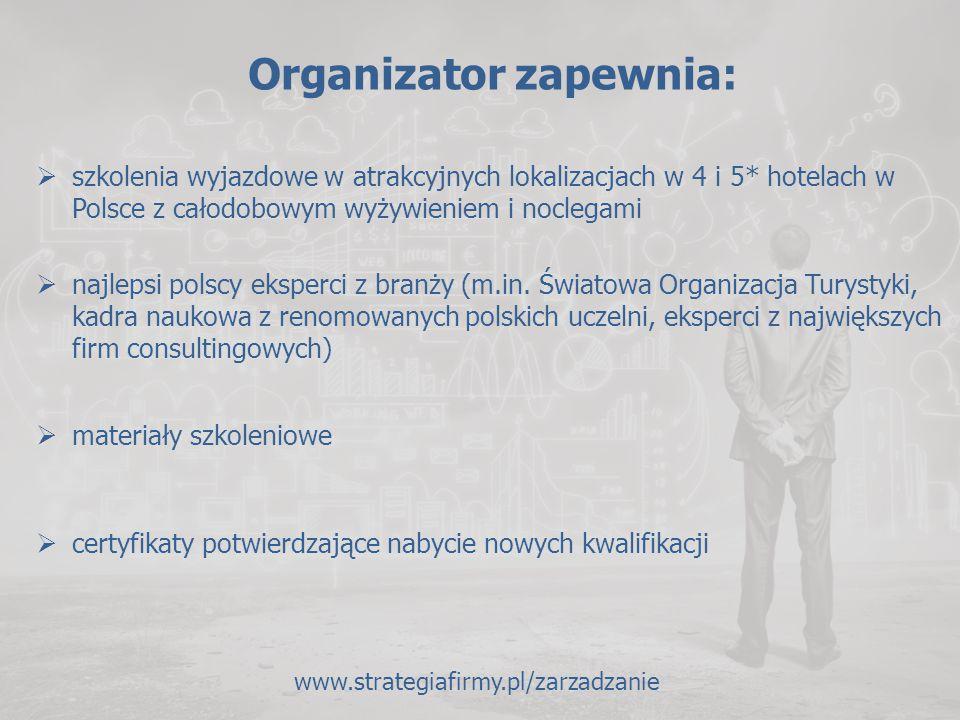Organizator zapewnia:  szkolenia wyjazdowe w atrakcyjnych lokalizacjach w 4 i 5* hotelach w Polsce z całodobowym wyżywieniem i noclegami  najlepsi p