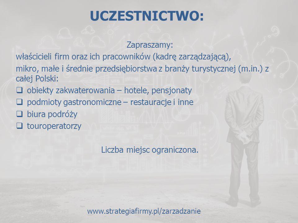 UCZESTNICTWO: Zapraszamy: właścicieli firm oraz ich pracowników (kadrę zarządzającą), mikro, małe i średnie przedsiębiorstwa z branży turystycznej (m.