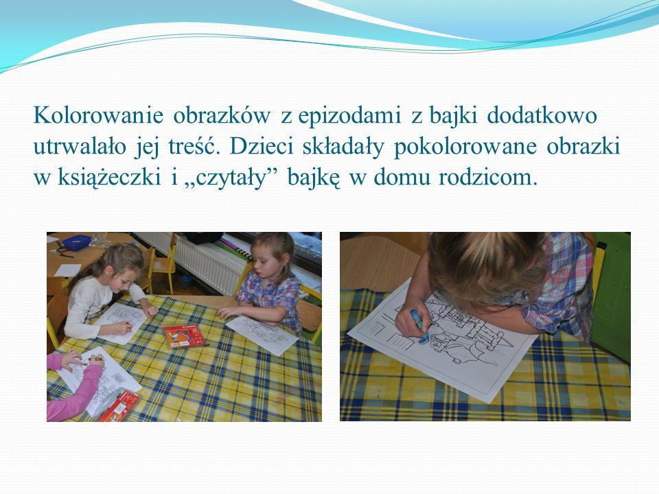 """Kolorowanie obrazków z epizodami z bajki dodatkowo utrwalało jej treść. Dzieci składały pokolorowane obrazki w książeczki i """"czytały"""" bajkę w domu rod"""