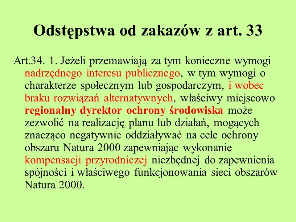 Odstępstwa od zakazów z art. 33 Art.34. 1. Jeżeli przemawiają za tym konieczne wymogi nadrzędnego interesu publicznego, w tym wymogi o charakterze spo