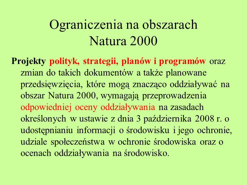Ograniczenia na obszarach Natura 2000 Projekty polityk, strategii, planów i programów oraz zmian do takich dokumentów a także planowane przedsięwzięci