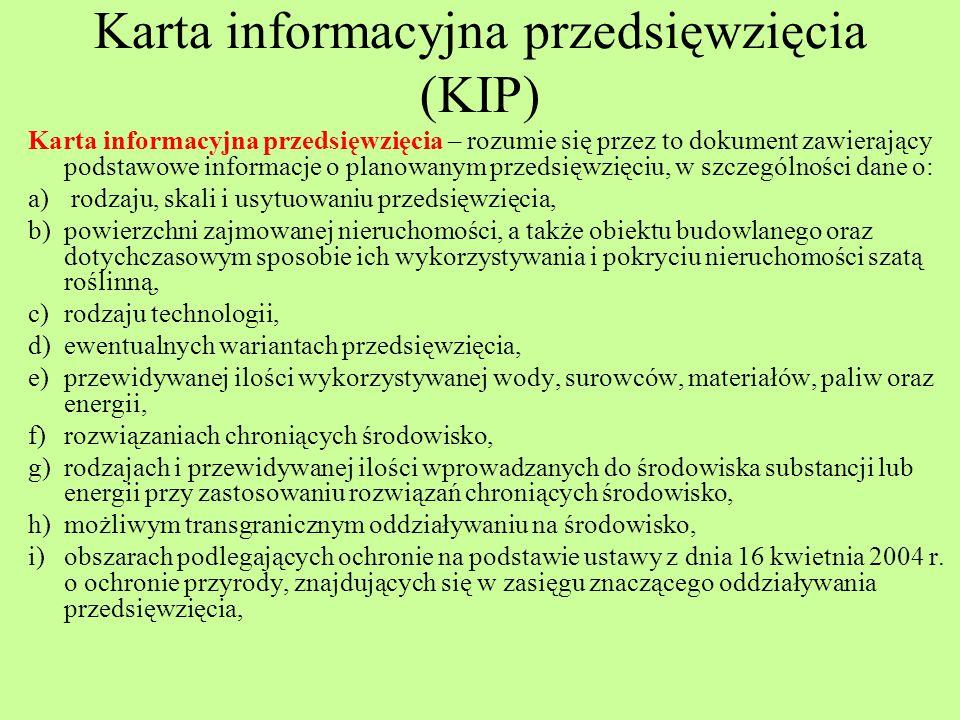 Karta informacyjna przedsięwzięcia (KIP) Karta informacyjna przedsięwzięcia – rozumie się przez to dokument zawierający podstawowe informacje o planow
