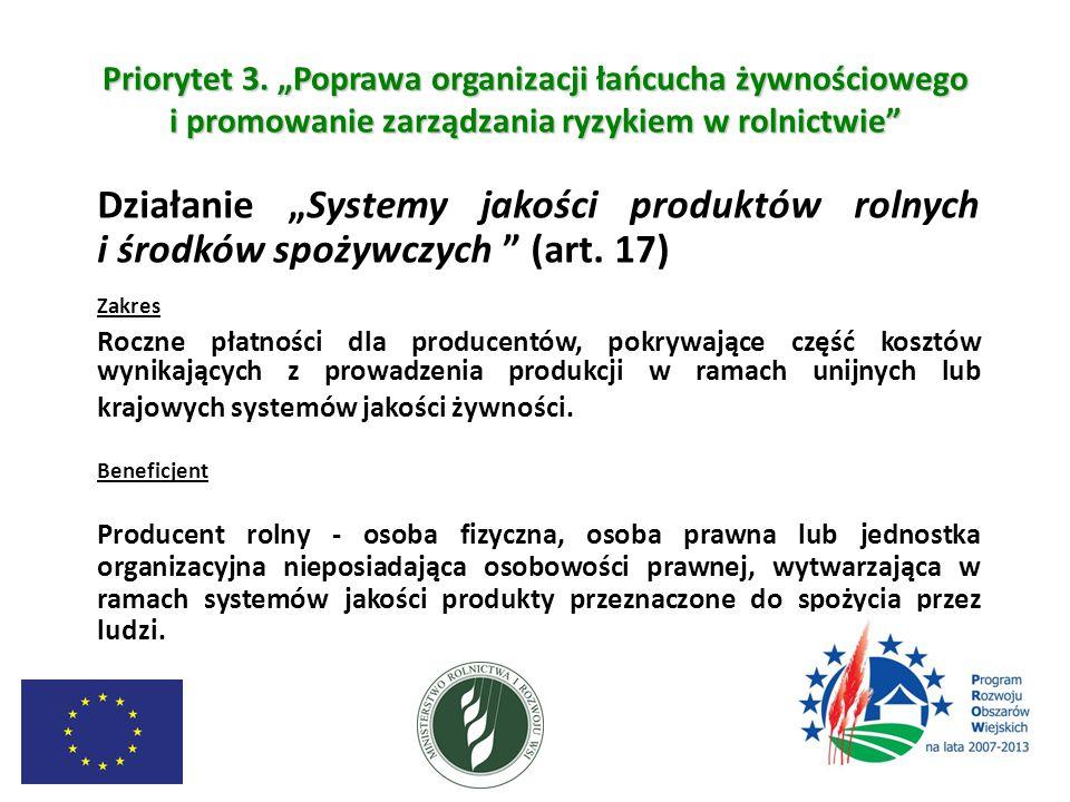 """Priorytet 3. """"Poprawa organizacji łańcucha żywnościowego i promowanie zarządzania ryzykiem w rolnictwie"""" Działanie """"Systemy jakości produktów rolnych"""