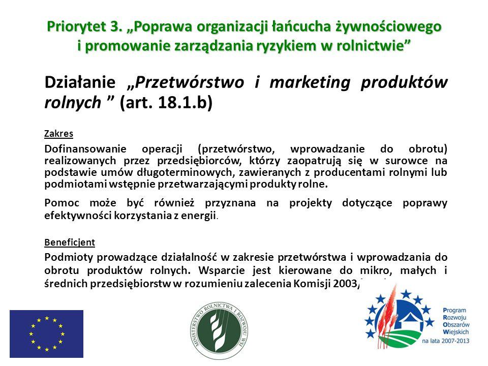 """Priorytet 3. """"Poprawa organizacji łańcucha żywnościowego i promowanie zarządzania ryzykiem w rolnictwie"""" Działanie """"Przetwórstwo i marketing produktów"""