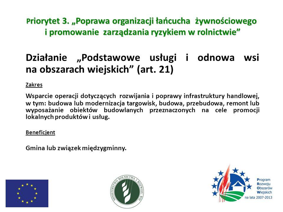"""P riorytet 3. """"Poprawa organizacji łańcucha żywnościowego i promowanie zarządzania ryzykiem w rolnictwie"""" Działanie """"Podstawowe usługi i odnowa wsi na"""