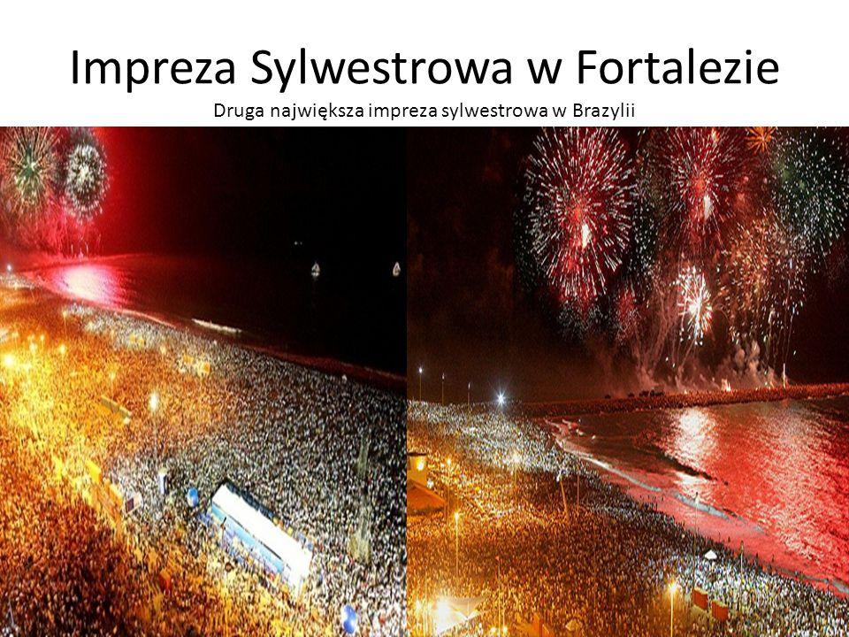 Impreza Sylwestrowa w Fortalezie Druga największa impreza sylwestrowa w Brazylii