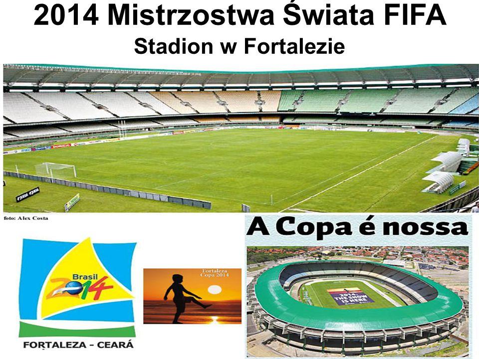 2014 Mistrzostwa Świata FIFA Stadion w Fortalezie