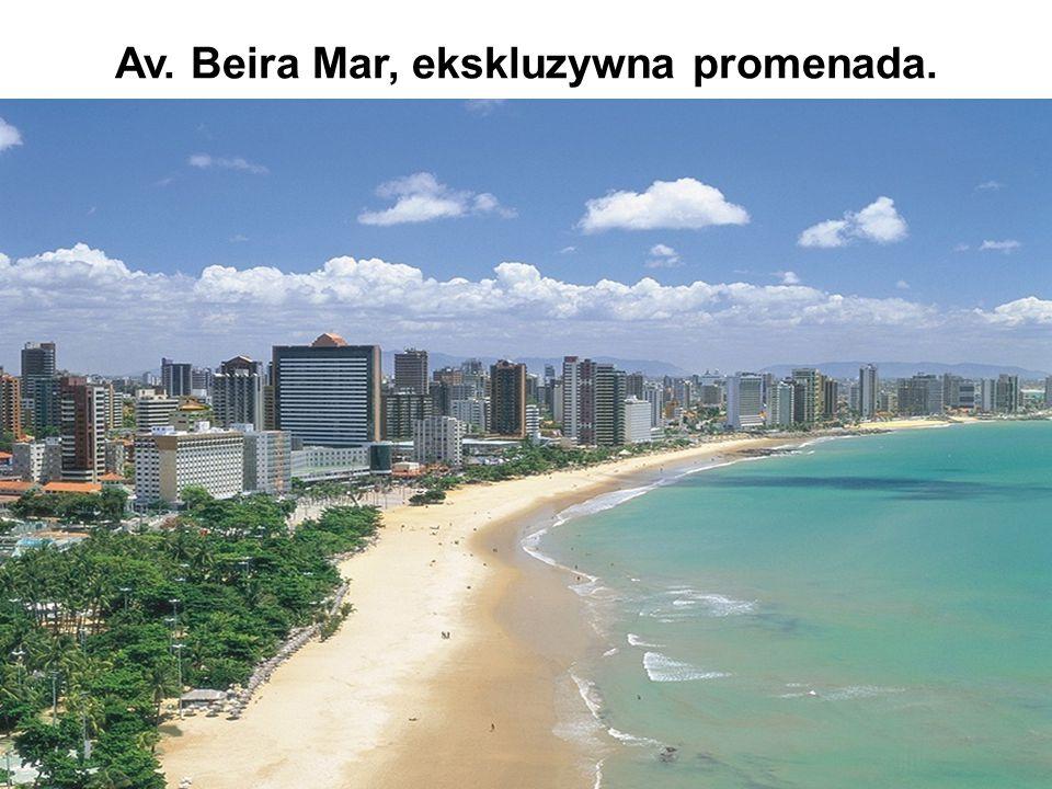 Av. Beira Mar, ekskluzywna promenada.