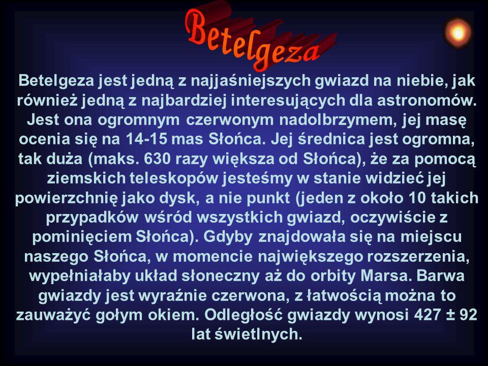 Betelgeza jest jedną z najjaśniejszych gwiazd na niebie, jak również jedną z najbardziej interesujących dla astronomów.