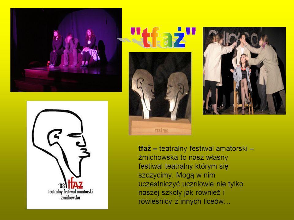 tfaż – teatralny festiwal amatorski – żmichowska to nasz własny festiwal teatralny którym się szczycimy.