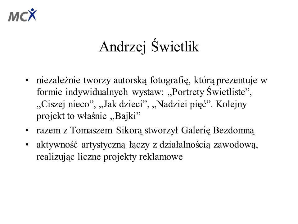 """Andrzej Świetlik niezależnie tworzy autorską fotografię, którą prezentuje w formie indywidualnych wystaw: """"Portrety Świetliste , """"Ciszej nieco , """"Jak dzieci , """"Nadziei pięć ."""