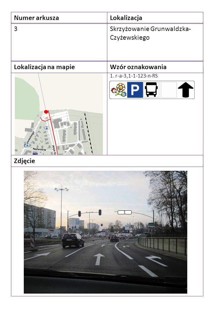 Numer arkuszaLokalizacja 3Skrzyżowanie Grunwaldzka- Czyżewskiego Lokalizacja na mapieWzór oznakowania Zdjęcie 1. r-a-3,1-1-123-n-RS 1