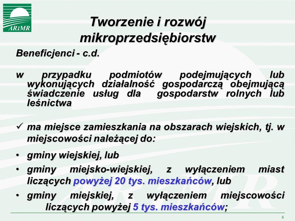 7 Tworzenie i rozwój mikroprzedsiębiorstw Beneficjenci - c.d.