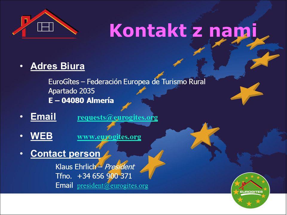 Kontakt z nami Adres Biura EuroGîtes – Federación Europea de Turismo Rural Apartado 2035 E – 04080 Almería Email requests@eurogites.org requests@eurogites.org WEB www.eurogites.org www.eurogites.org Contact person Klaus Ehrlich – President Tfno.