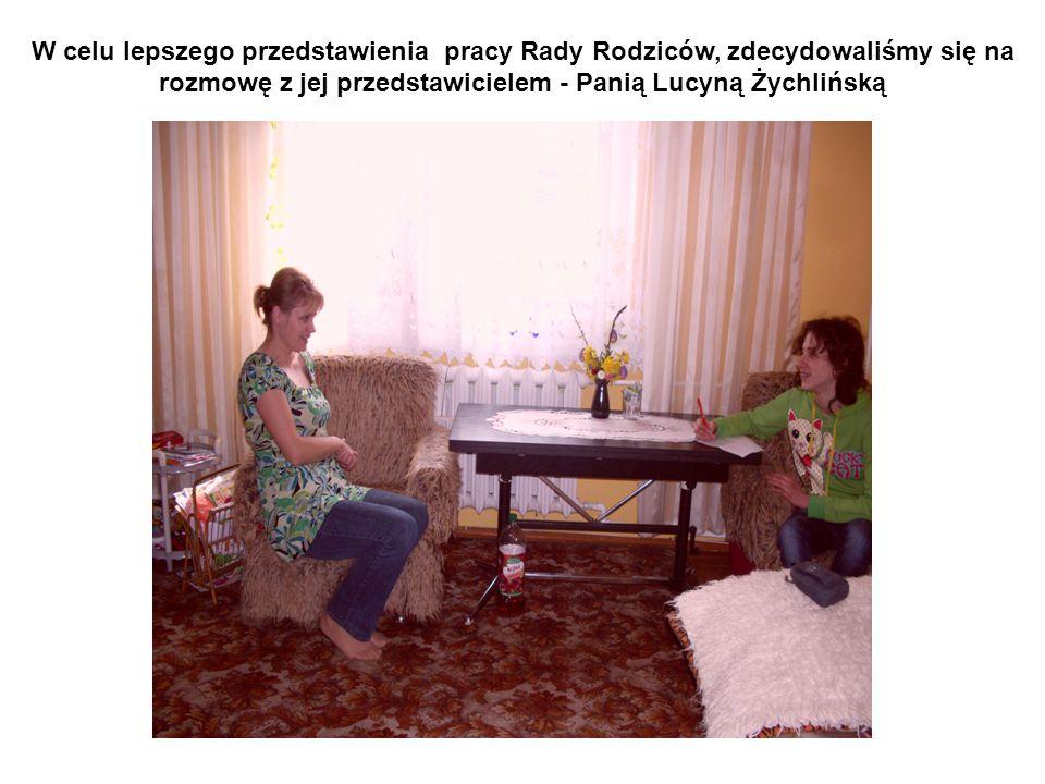 W celu lepszego przedstawienia pracy Rady Rodziców, zdecydowaliśmy się na rozmowę z jej przedstawicielem - Panią Lucyną Żychlińską