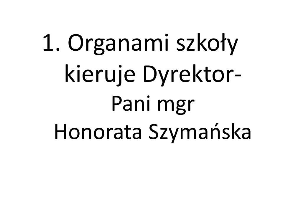 5. Dyrektor jest przedstawicielem Zespołu Szkół na zewnątrz.
