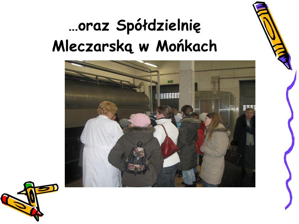 …oraz Spółdzielnię Mleczarską w Mońkach