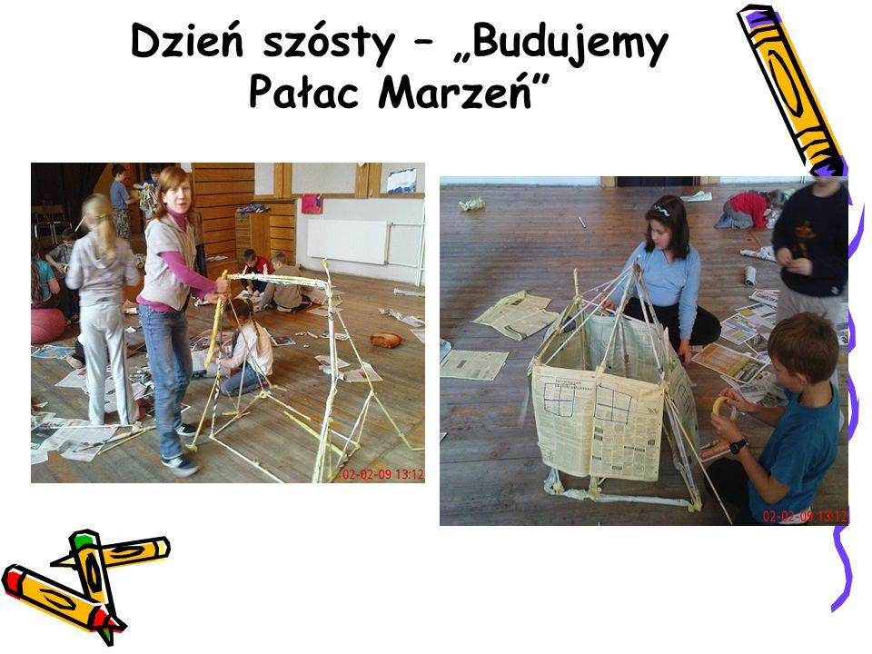 """Dzień szósty – """"Budujemy Pałac Marzeń"""