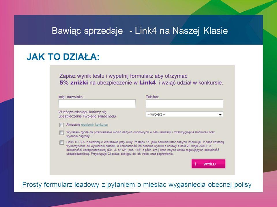 Bawiąc sprzedaje - Link4 na Naszej Klasie JAK TO DZIAŁA: Prosty formularz leadowy z pytaniem o miesiąc wygaśnięcia obecnej polisy