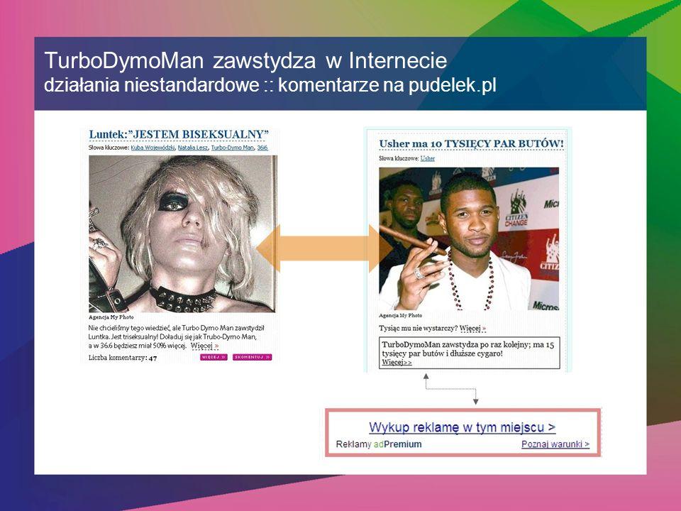 TurboDymoMan zawstydza w Internecie działania niestandardowe :: komentarze na pudelek.pl