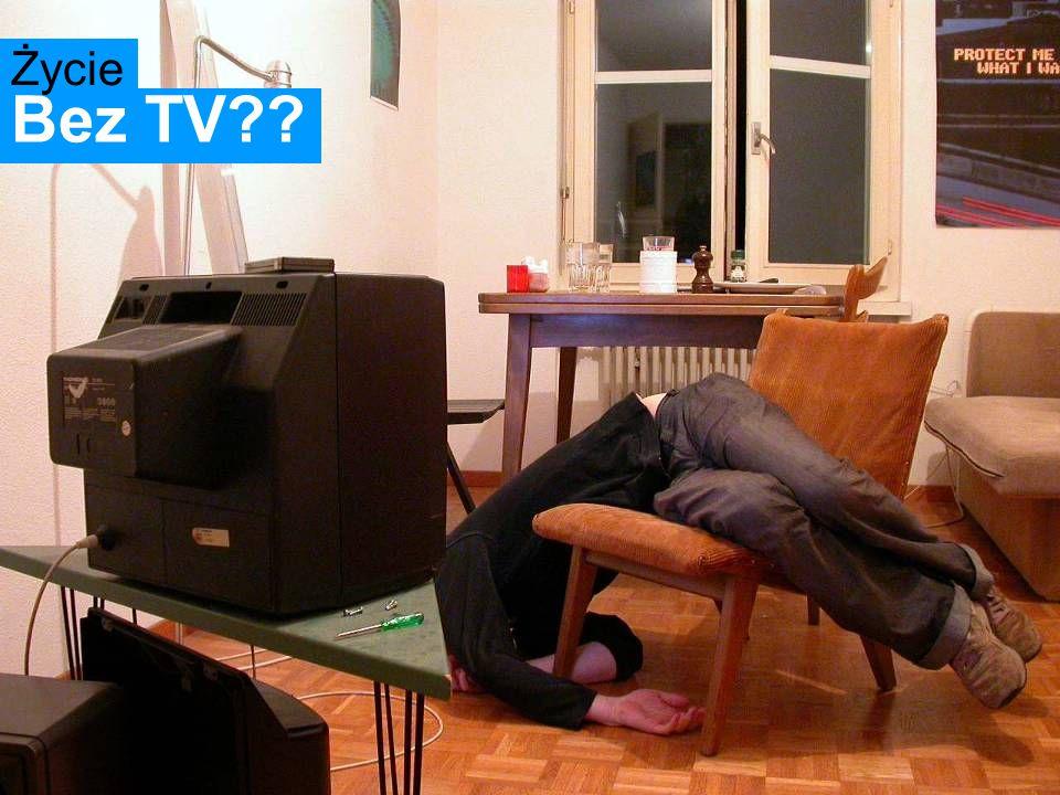 Bez TV Życie