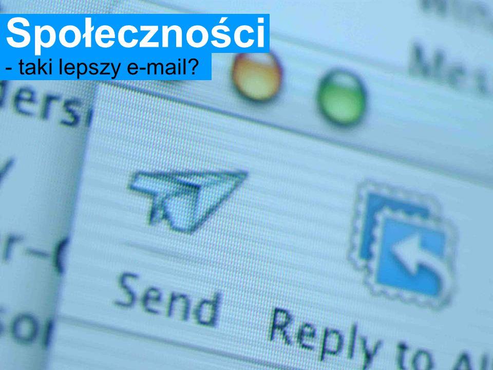 - taki lepszy e-mail Społeczności