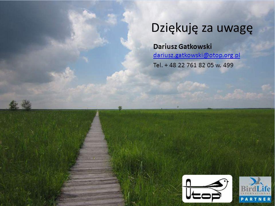 Dziękuję za uwagę Dariusz Gatkowski dariusz.gatkowski@otop.org.pl dariusz.gatkowski@otop.org.pl Tel. + 48 22 761 82 05 w. 499