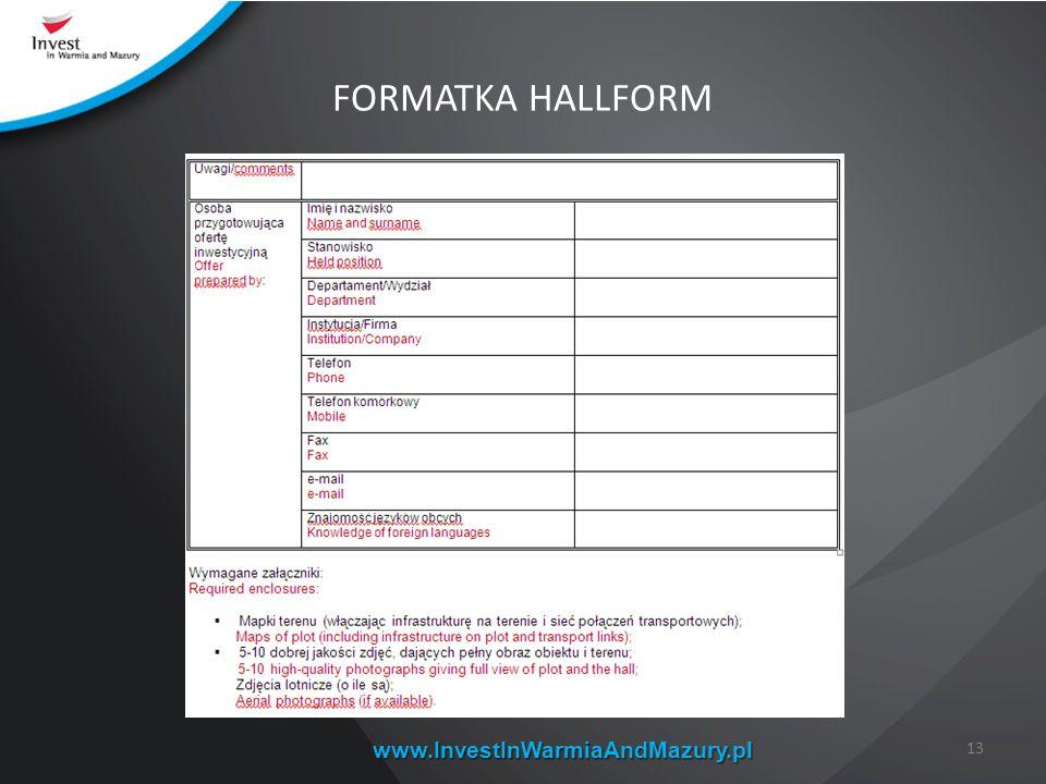 www.InvestInWarmiaAndMazury.pl FORMATKA HALLFORM 13