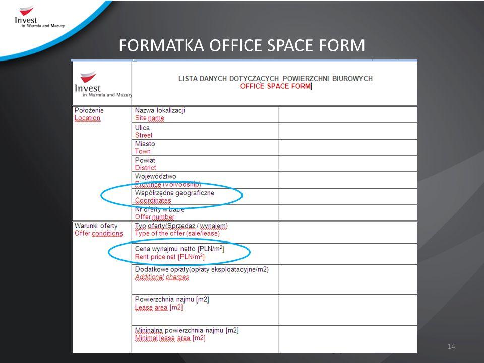 www.InvestInWarmiaAndMazury.pl FORMATKA OFFICE SPACE FORM 14