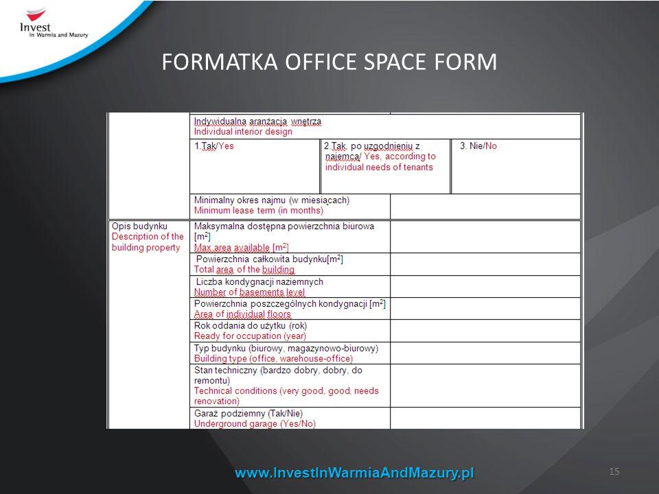 www.InvestInWarmiaAndMazury.pl FORMATKA OFFICE SPACE FORM 15