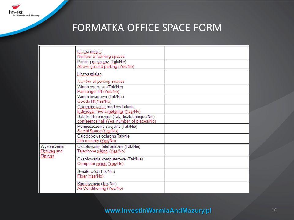 www.InvestInWarmiaAndMazury.pl FORMATKA OFFICE SPACE FORM 16